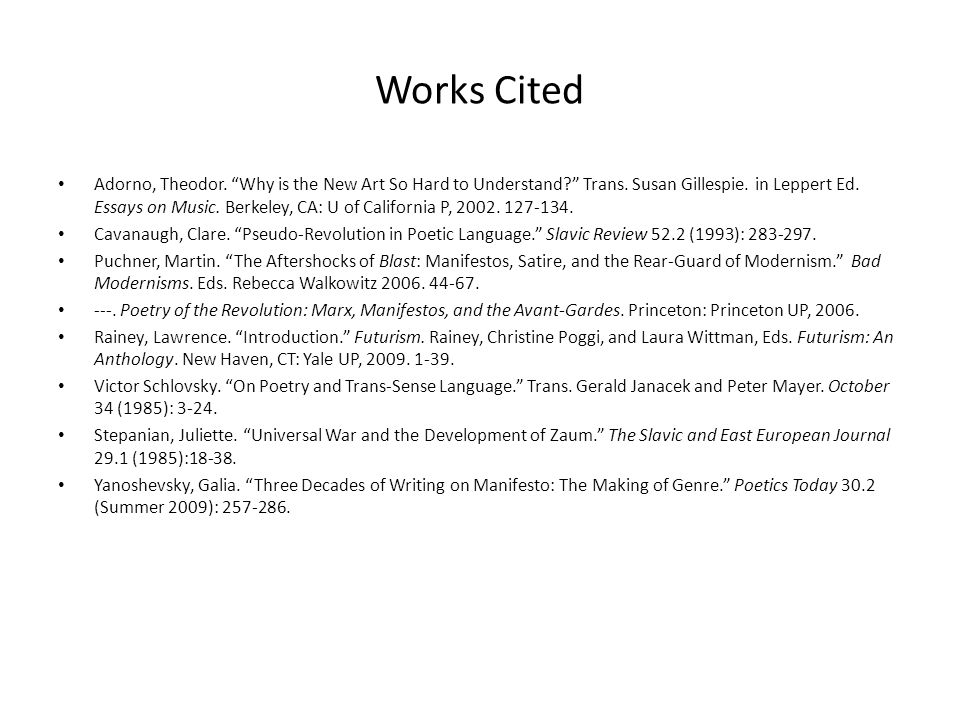 Works Cited Adorno, Theodor. Why is the New Art So Hard to Understand Trans.