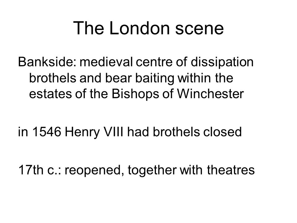 The London scene Bankside: medieval centre of dissipation brothels and bear baiting within the estates of the Bishops of Winchester in 1546 Henry VIII