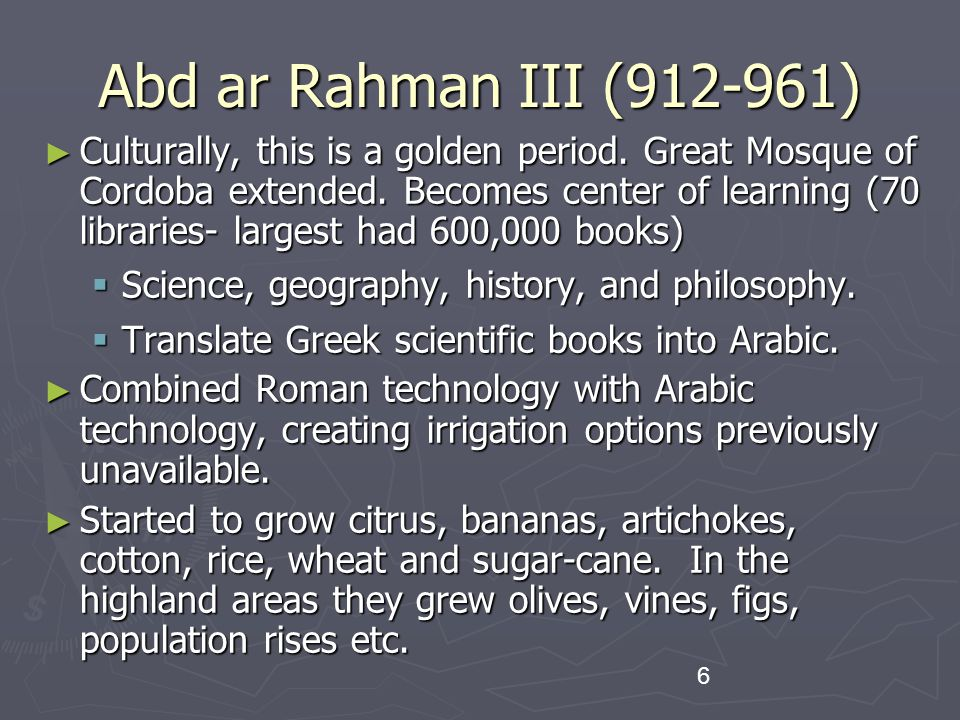 6 Abd ar Rahman III (912-961) ► Culturally, this is a golden period.