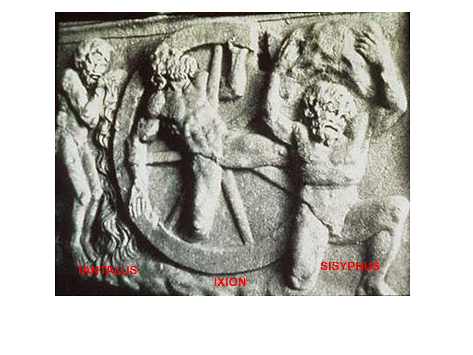 SISYPHUS IXION TANTALUS