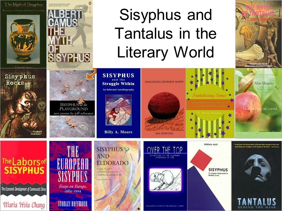 Sisyphus and Tantalus in the Literary World