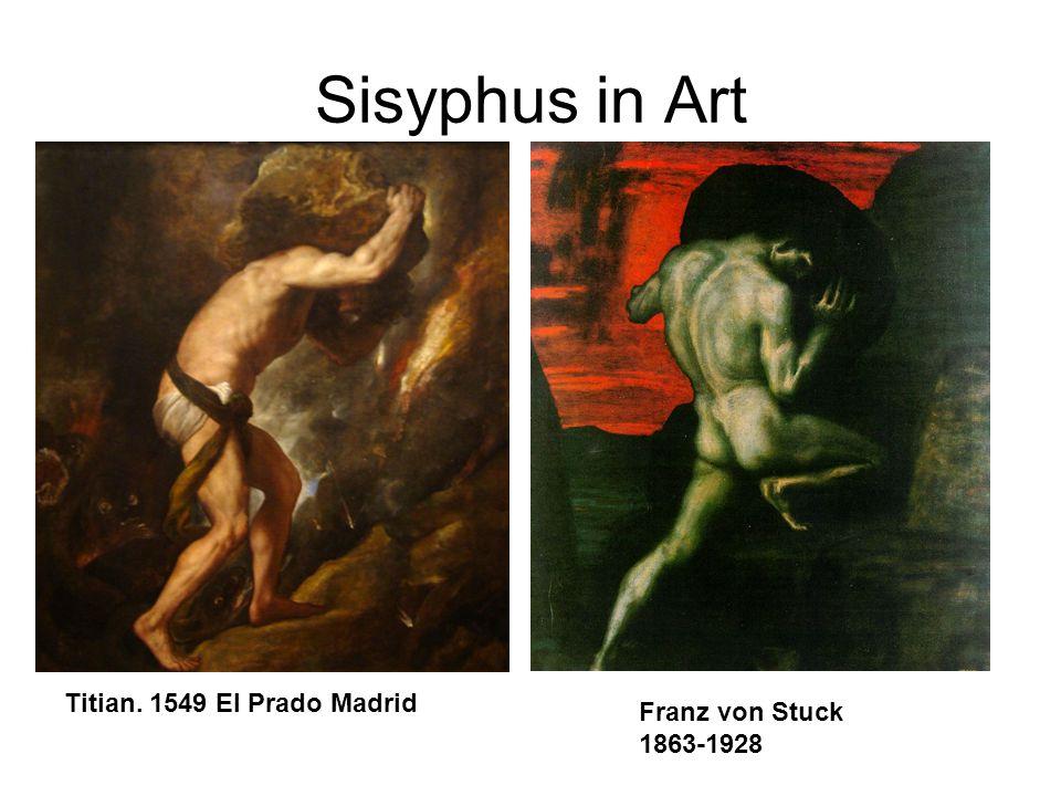 Sisyphus in Art Titian. 1549 El Prado Madrid Franz von Stuck 1863-1928