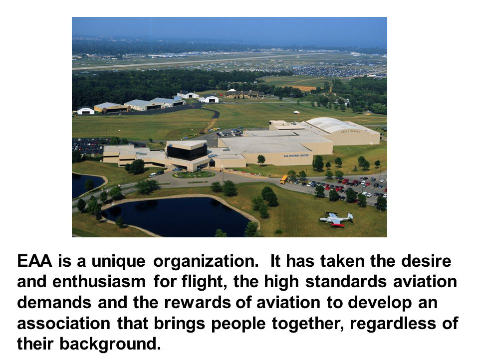 EAA is a unique organization.