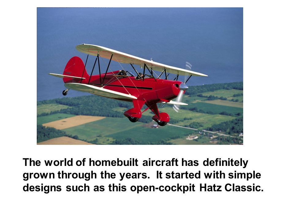 The world of homebuilt aircraft has definitely grown through the years.