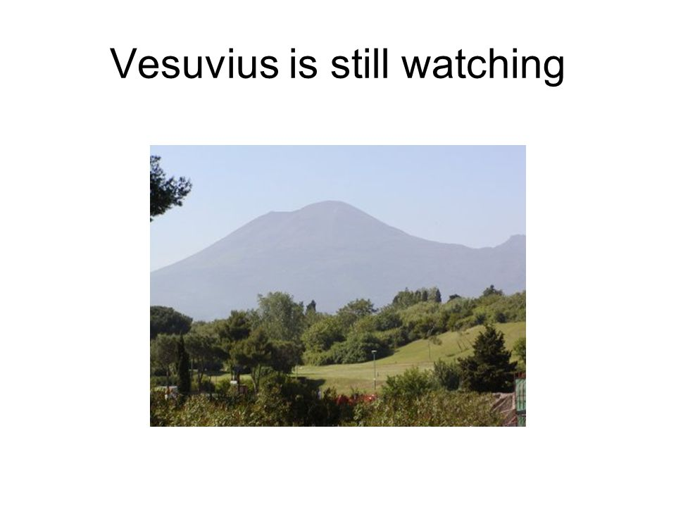 Vesuvius is still watching