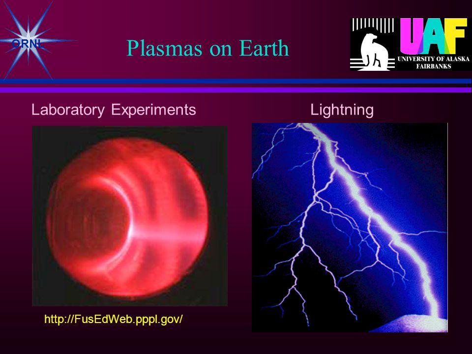 ORNL Plasmas on Earth Laboratory ExperimentsLightning http://FusEdWeb.pppl.gov/