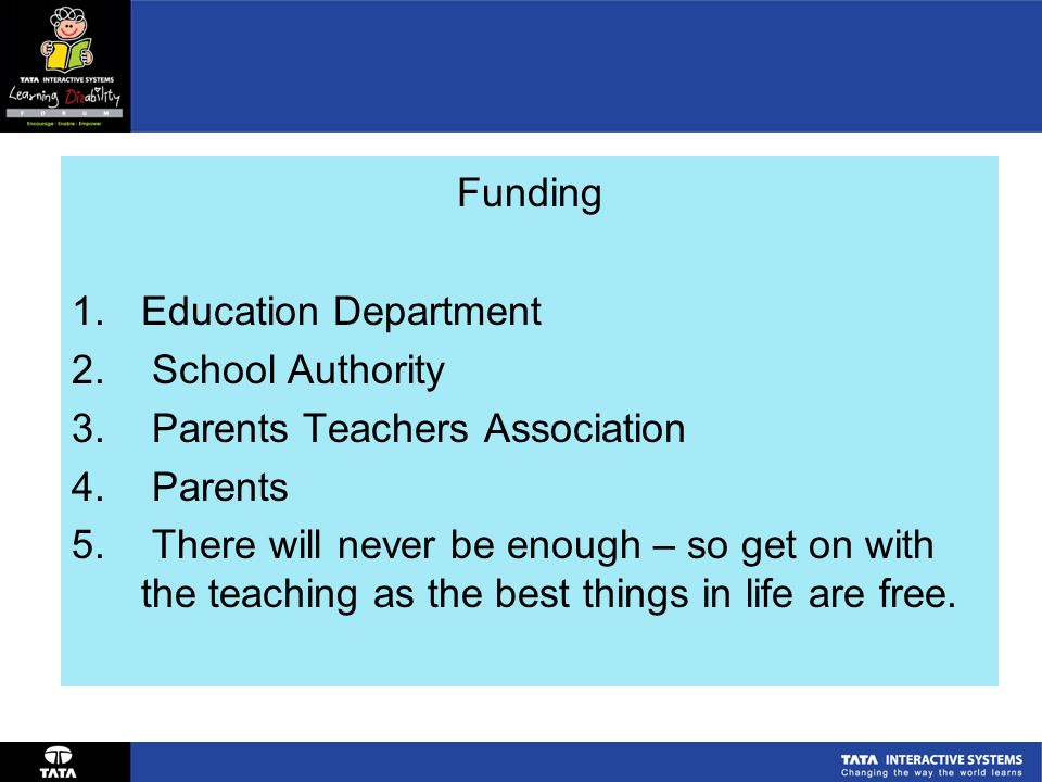 Funding 1.Education Department 2. School Authority 3.
