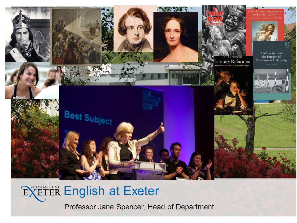 English at Exeter Professor Jane Spencer, Head of Department