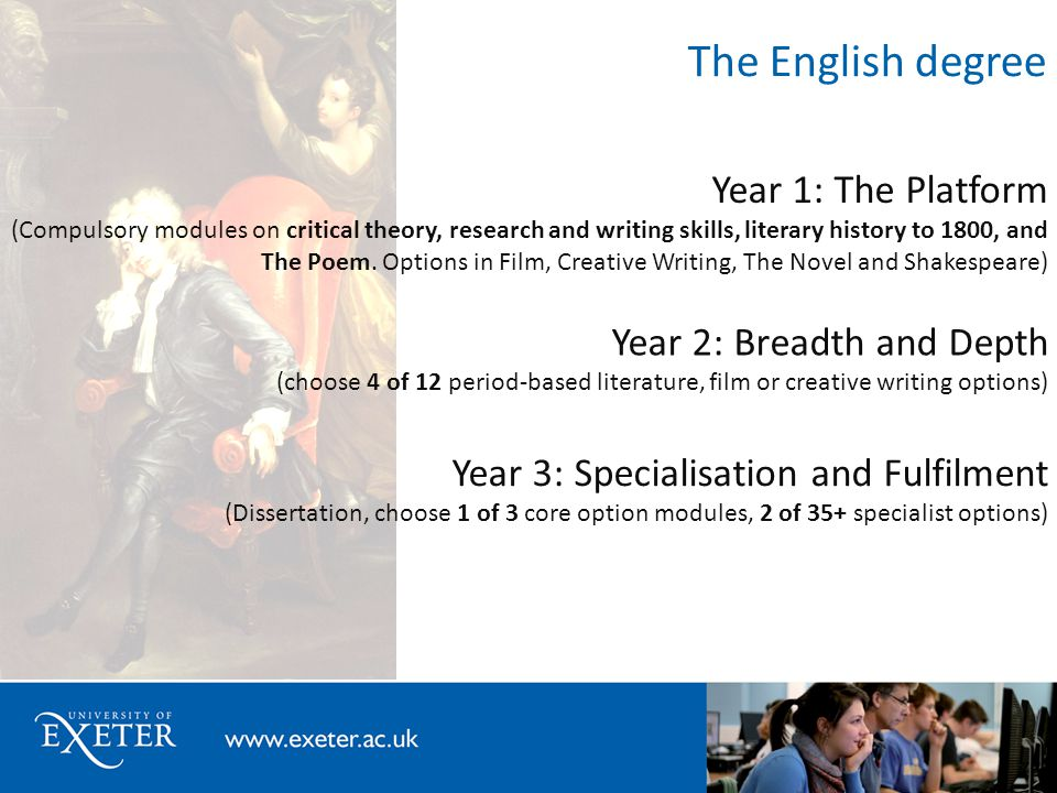 The English degree Year 1: The Platform (Compulsory modules on critical theory, research and writing skills, literary history to 1800, and The Poem. O