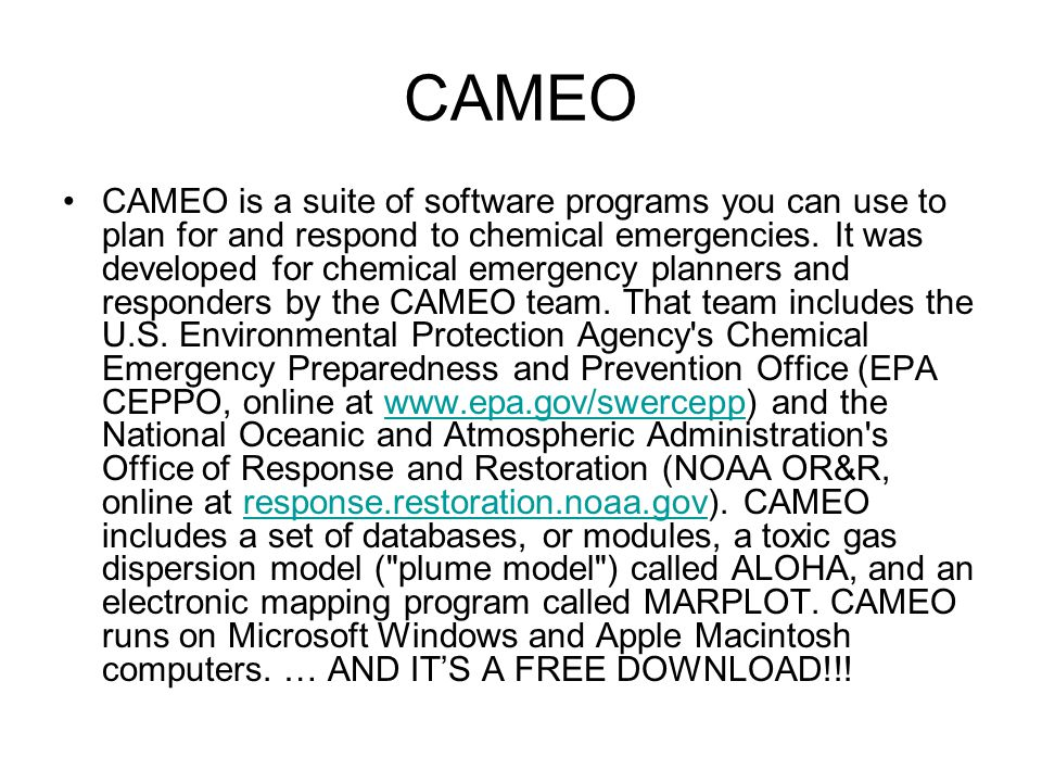 CAMEO CAMEO is a suite of software programs you can use to plan for and respond to chemical emergencies. It was developed for chemical emergency plann