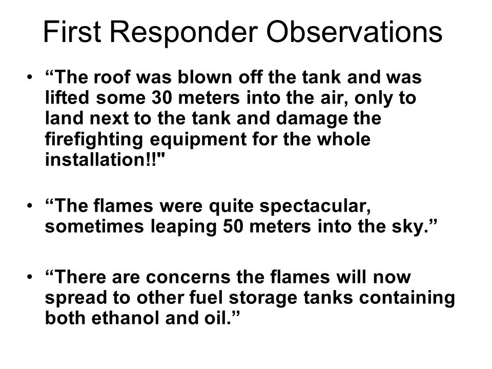 """First Responder Observations """"The roof was blown off the tank and was lifted some 30 meters into the air, only to land next to the tank and damage the"""