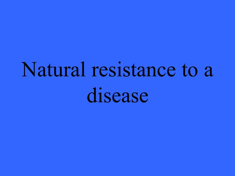Natural resistance to a disease