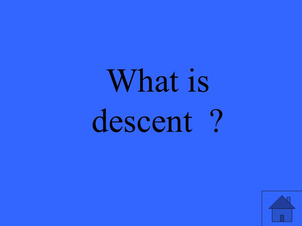What is descent