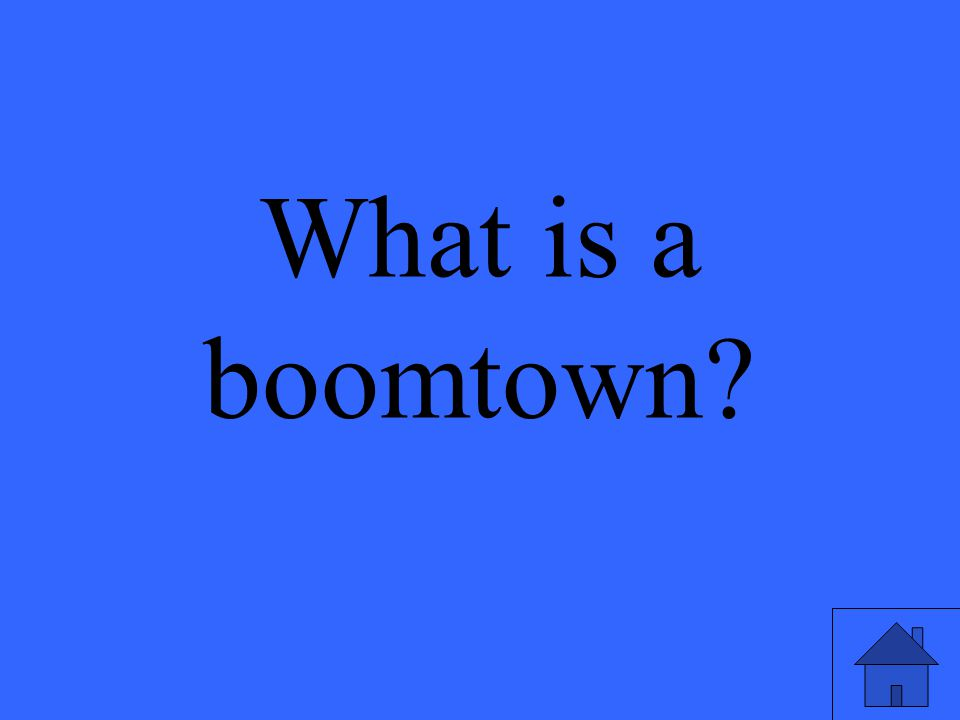 What is a boomtown?