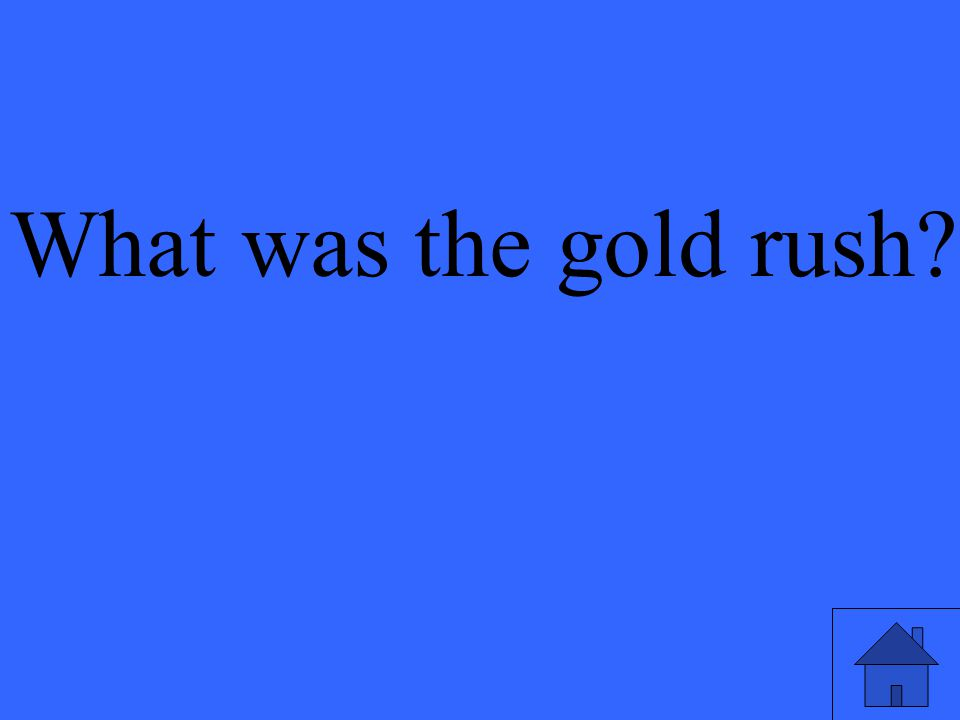 What was the gold rush