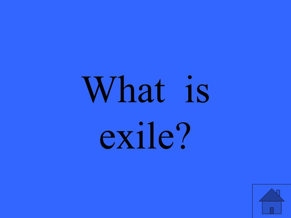 What is exile?