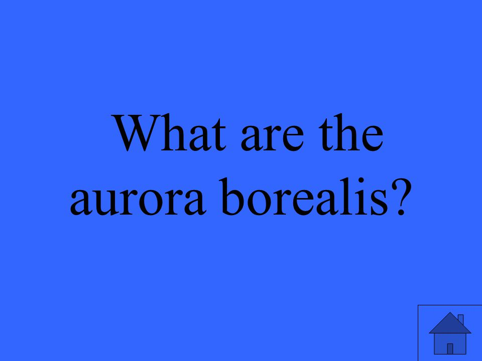 What are the aurora borealis?