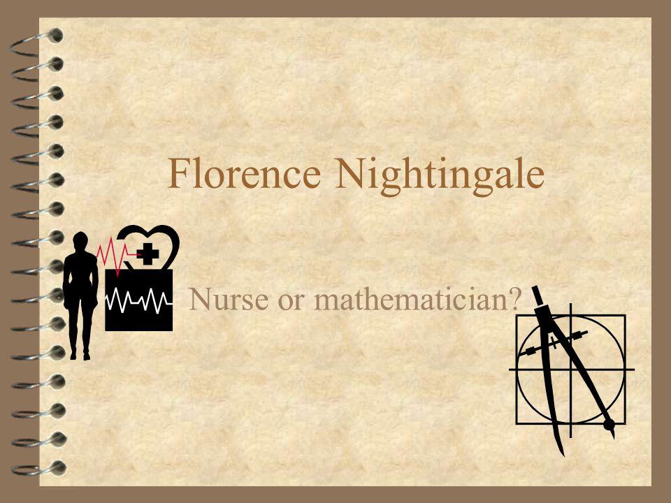 Florence Nightingale Nurse or mathematician?