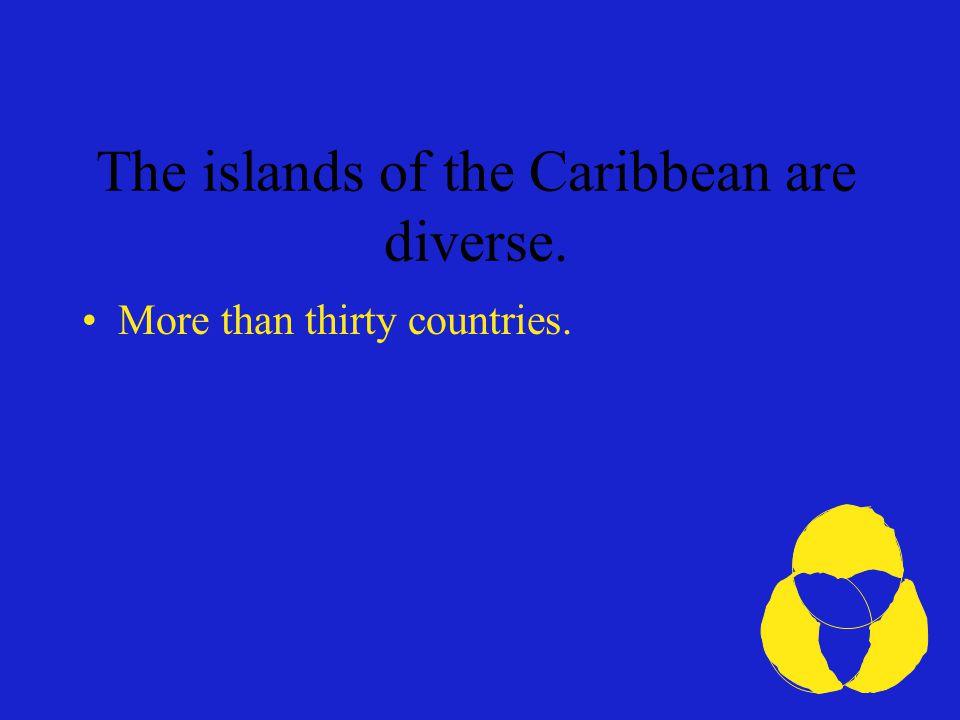 Las islas del Caribe son diversas. Más de treinta países
