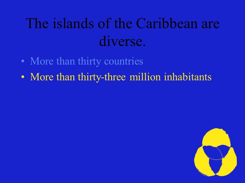 Las islas del Caribe son diversas.
