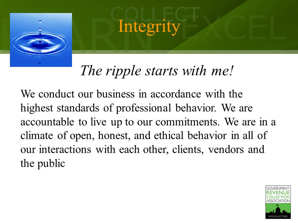 LEARN COLLECT EXCEL Integrity The ripple starts with me.