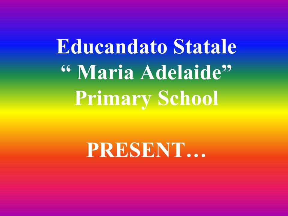 Educandato Statale Maria Adelaide Primary School PRESENT…