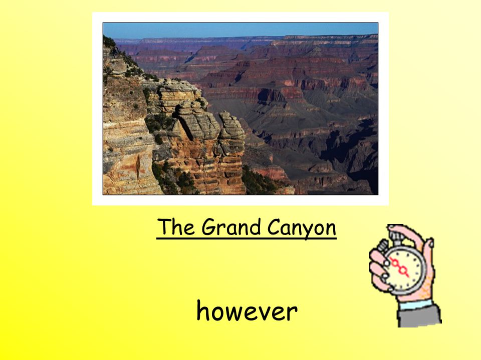 The Grand Canyon however