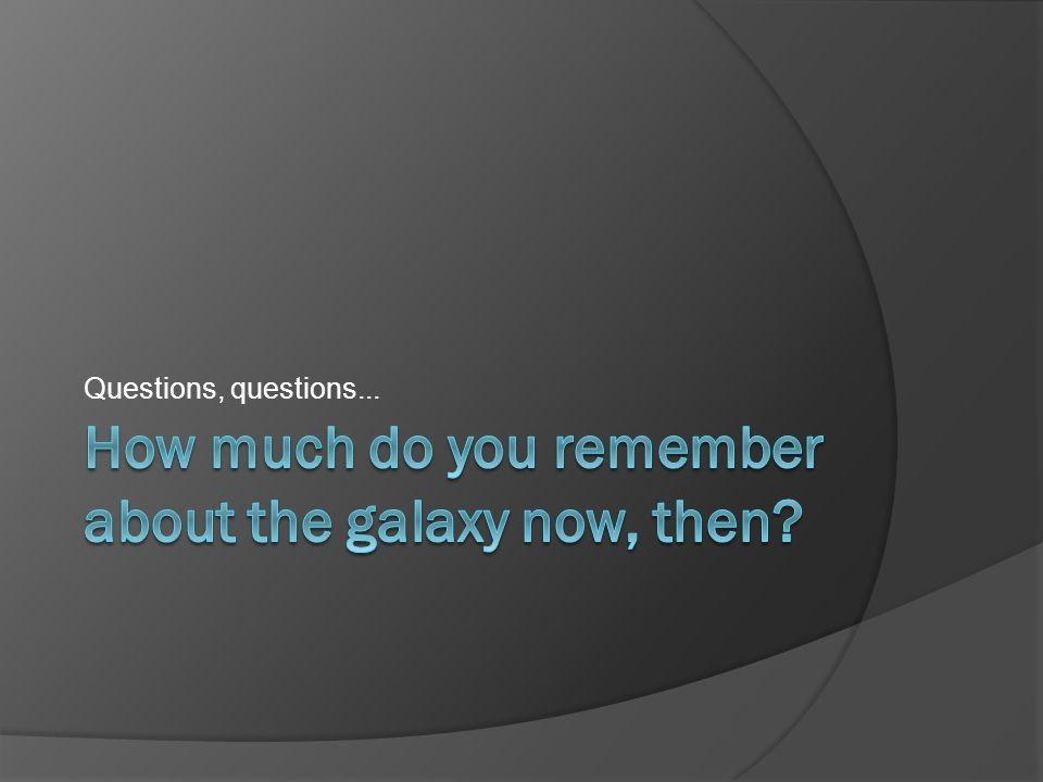 Questions, questions...