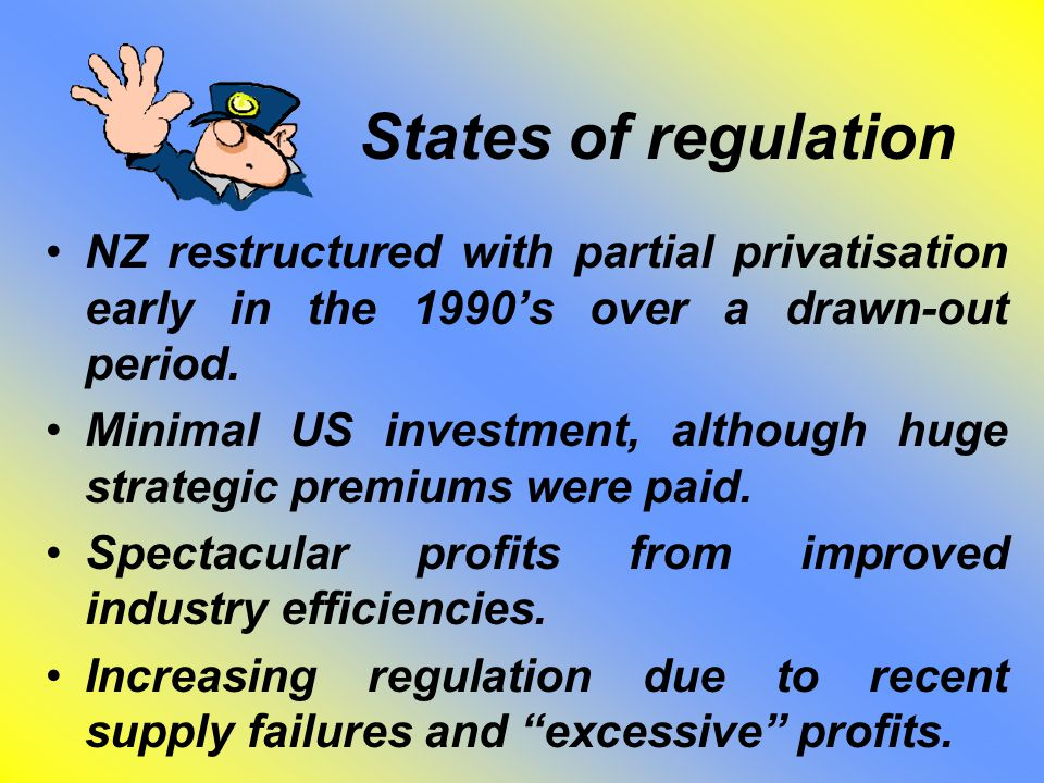States of regulation NZ restructured with partial privatisation early in the 1990's over a drawn-out period.