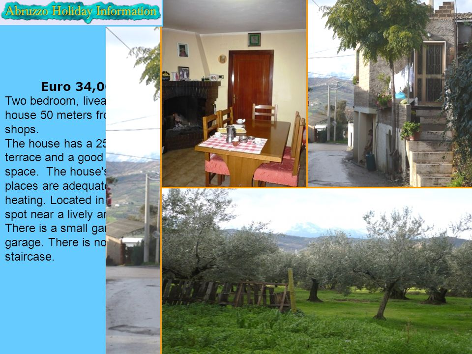 Euro 34,000 Two bedroom, liveable house 50 meters from two shops.