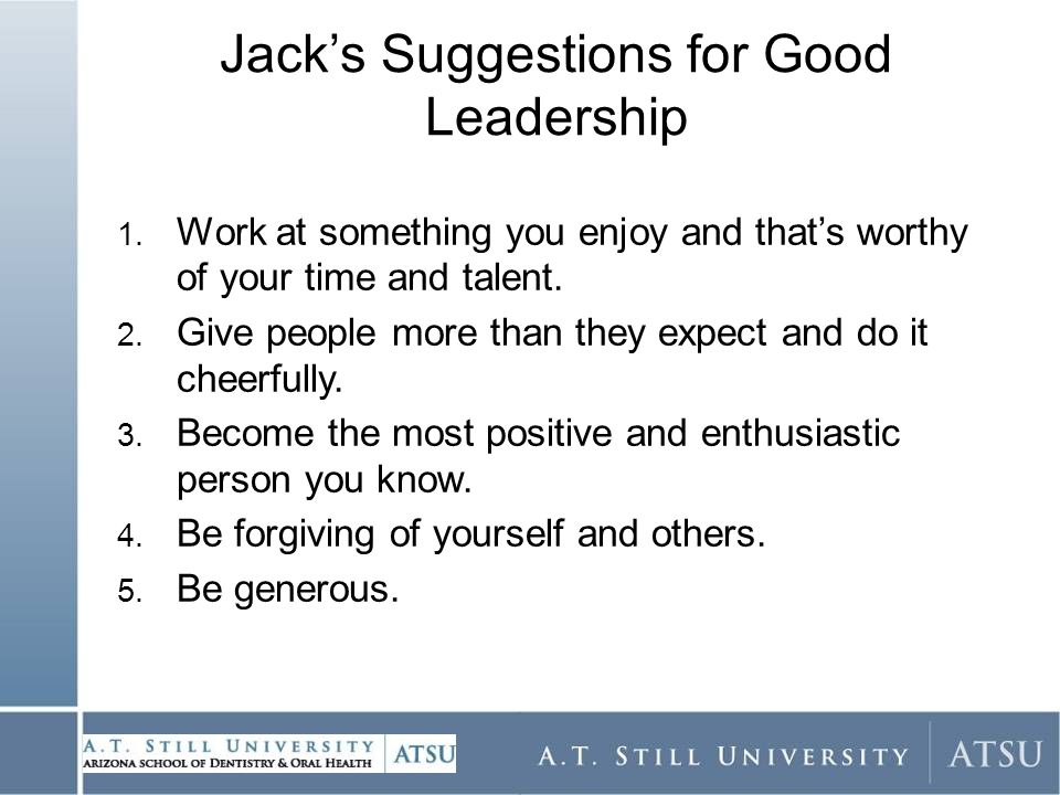 Jack's Suggestions for Good Leadership 1.
