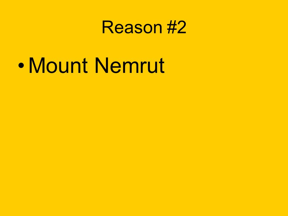 Reason #2 Mount Nemrut
