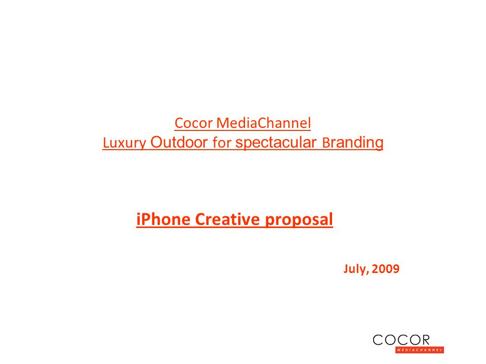 Cocor MediaChannel Luxury Outdoor for spectacular B randing iPhone Creative proposal July, 2009