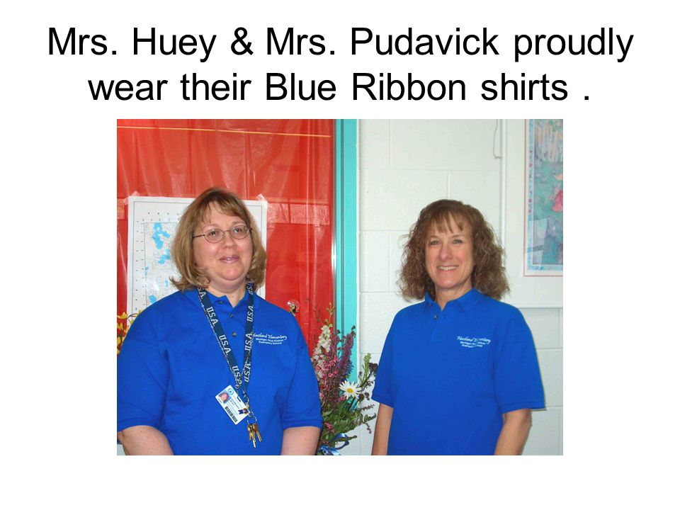 Mrs. Huey & Mrs. Pudavick proudly wear their Blue Ribbon shirts.