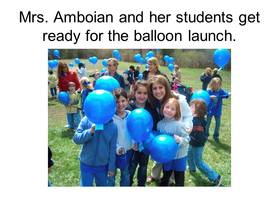 Mrs. Amboian and her students get ready for the balloon launch.