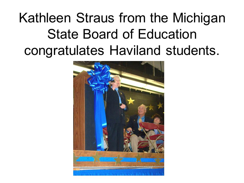 Kathleen Straus from the Michigan State Board of Education congratulates Haviland students.