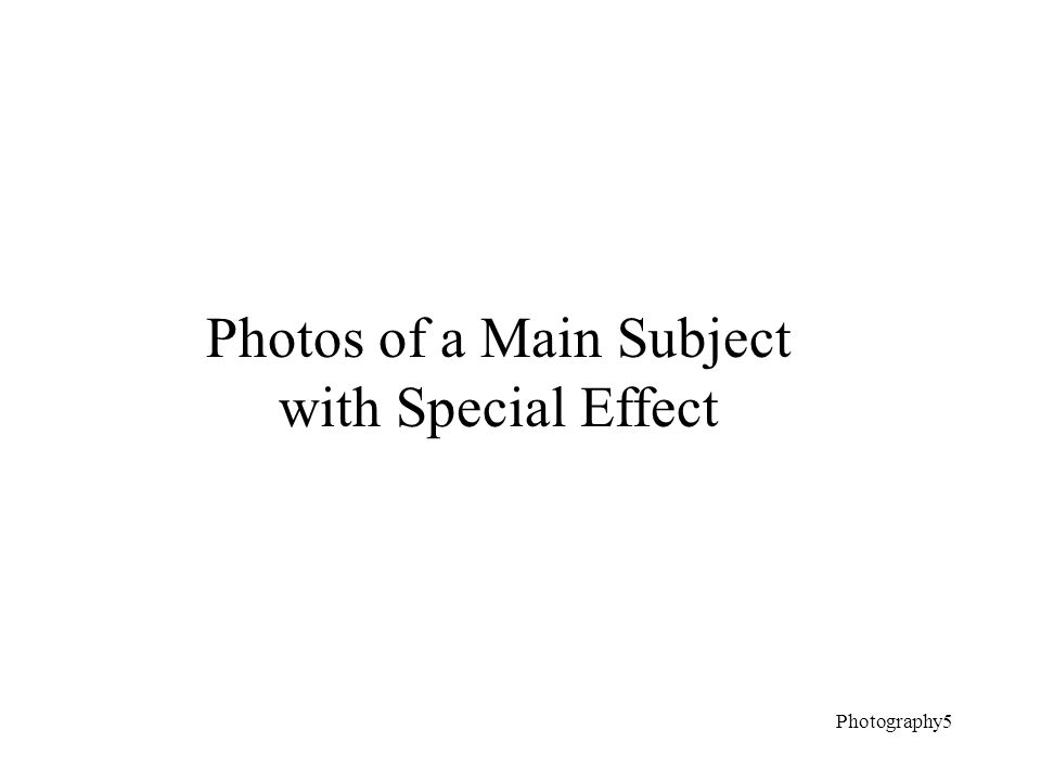 Photos of a Main Subject with Special Effect Photography5