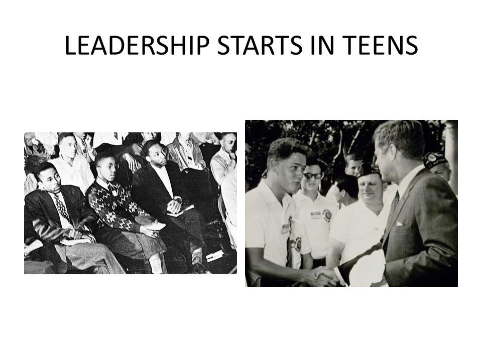 LEADERSHIP STARTS IN TEENS