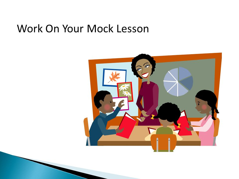 Work On Your Mock Lesson