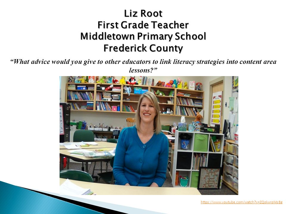 """Liz Root First Grade Teacher Middletown Primary School Frederick County """"What advice would you give to other educators to link literacy strategies int"""