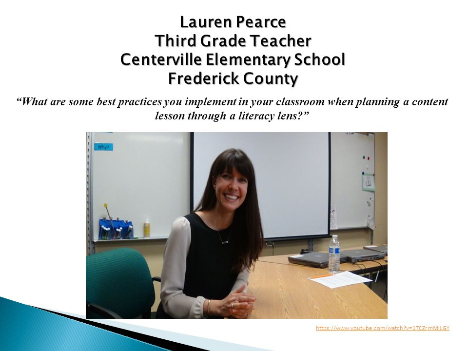 Lauren Pearce Third Grade Teacher Centerville Elementary School Frederick County What are some best practices you implement in your classroom when planning a content lesson through a literacy lens https://www.youtube.com/watch v=1TCZrmMlLGY