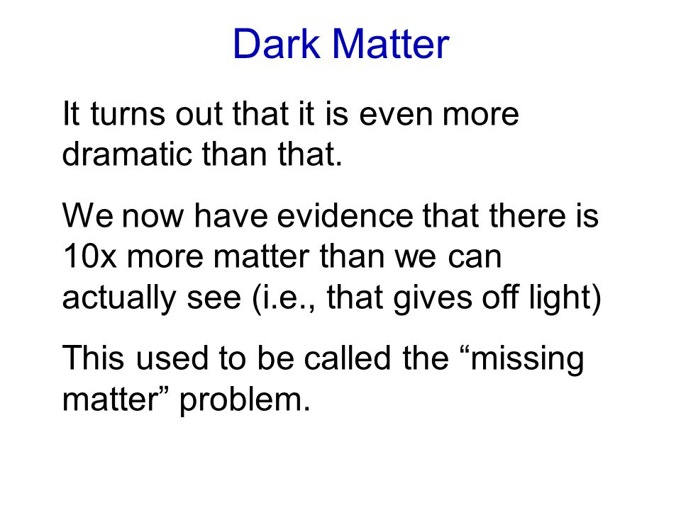 So What is Dark Matter Really? We don't know.