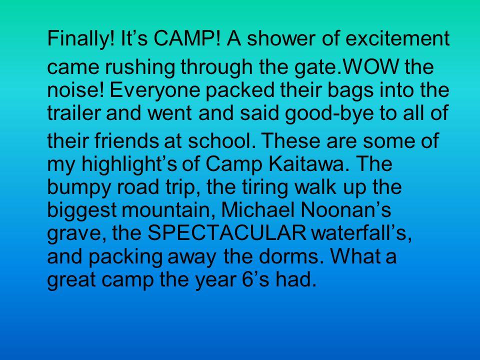 Monday Firstly the big bumpy road trip to camp Kaitawa.
