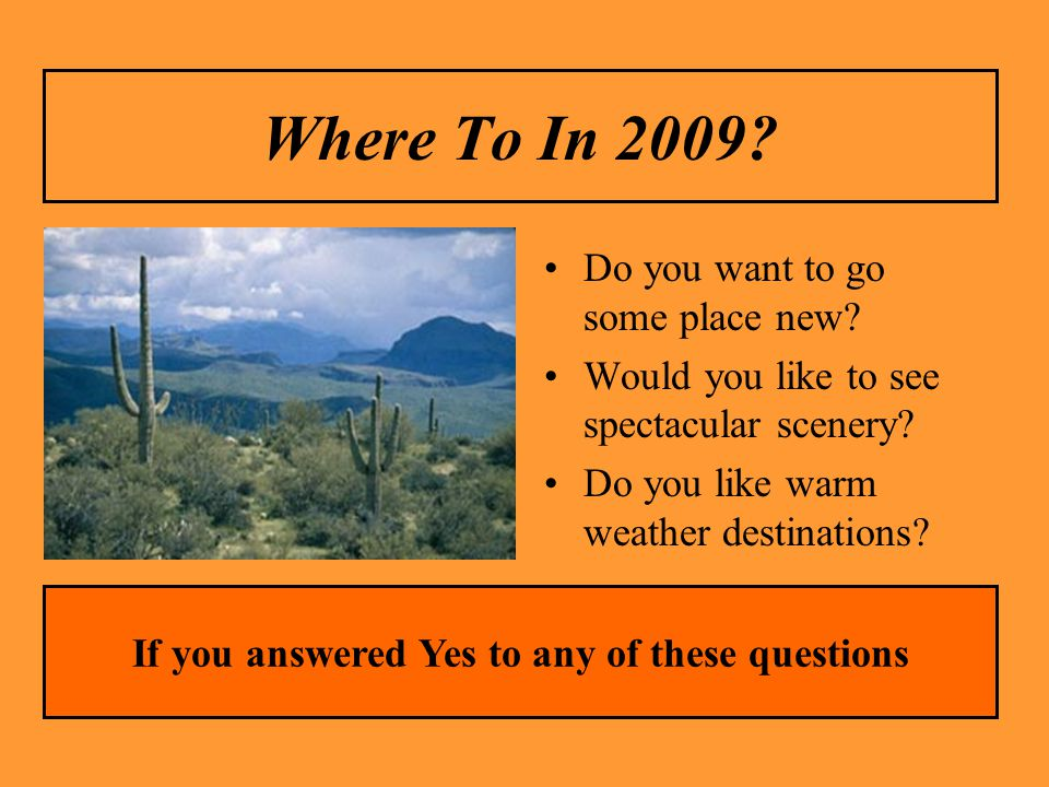 Where To In 2009. Do you want to go some place new.