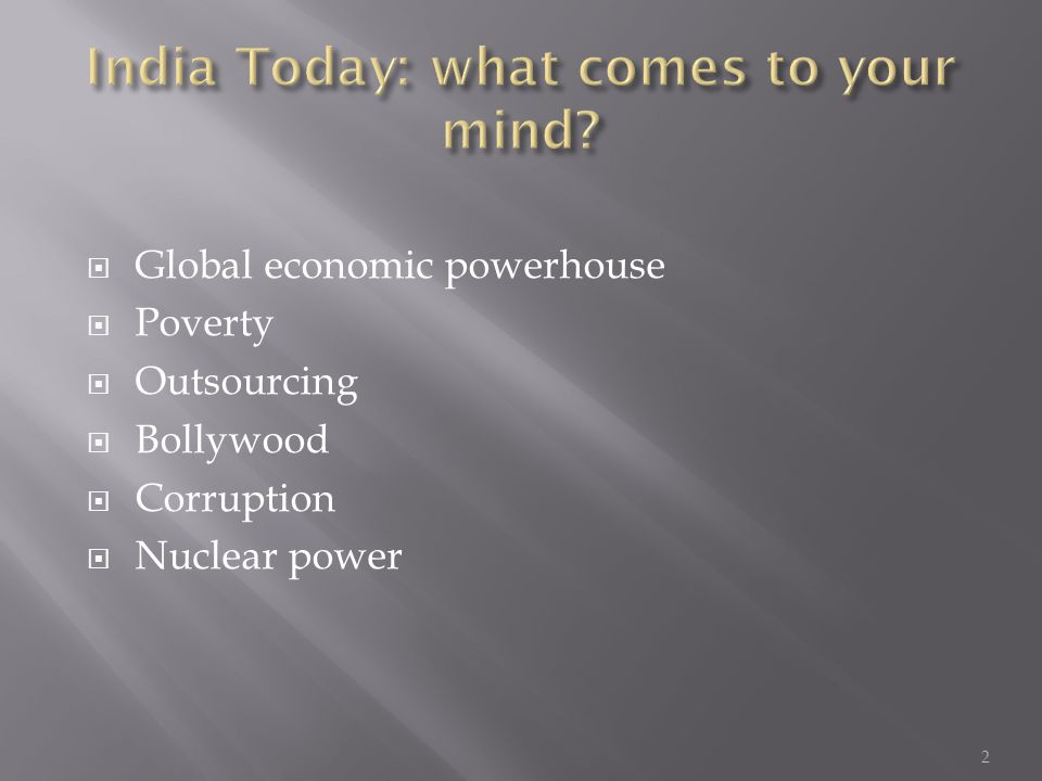  Global economic powerhouse  Poverty  Outsourcing  Bollywood  Corruption  Nuclear power 2