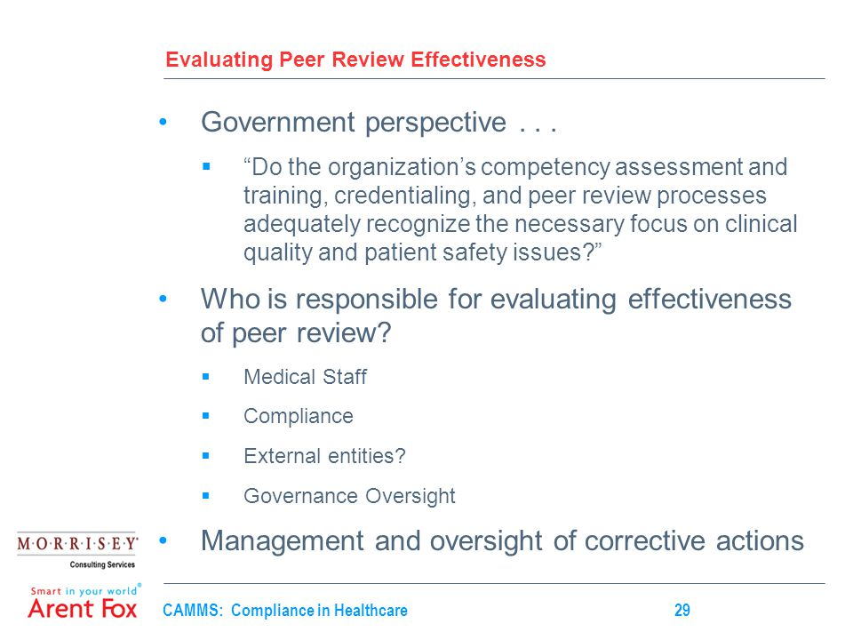 CAMMS: Compliance in Healthcare29 Evaluating Peer Review Effectiveness Government perspective...