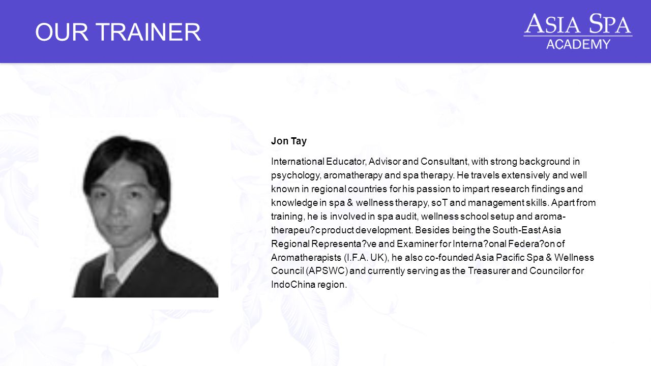 Jon Tay International Educator, Advisor and Consultant, with strong background in psychology, aromatherapy and spa therapy.