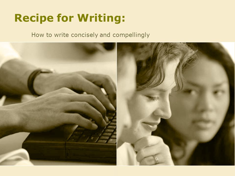 Recipe for Writing: How to write concisely and compellingly