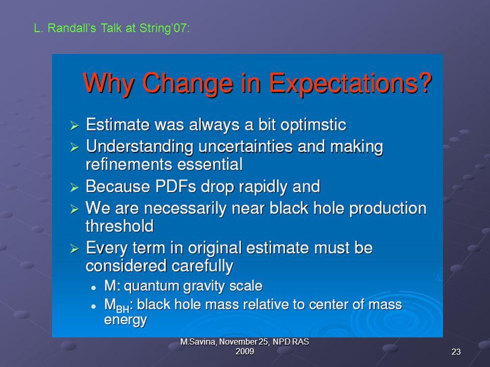 23 M.Savina, November 25, NPD RAS 2009 L. Randall's Talk at String'07: