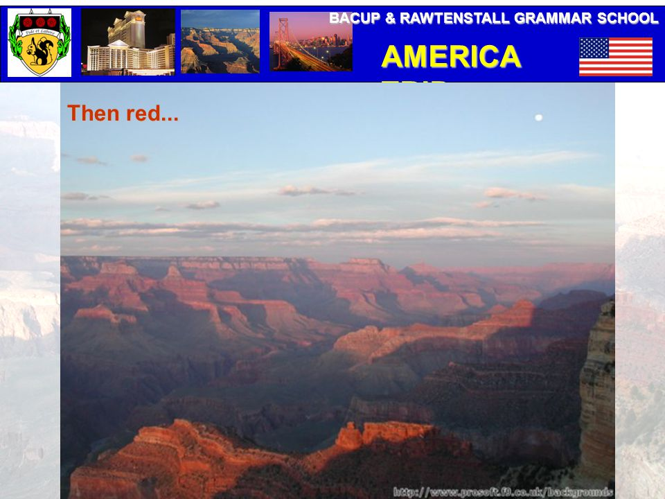BACUP & RAWTENSTALL GRAMMAR SCHOOL AMERICA TRIP Then red...